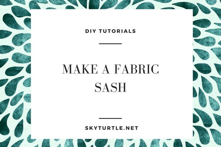 sky turtle quick fabric sash tutorial