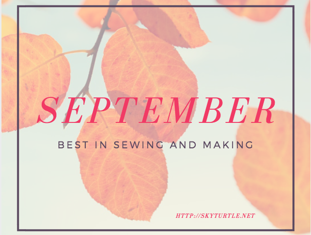 september best of sewing and making by sky turtle